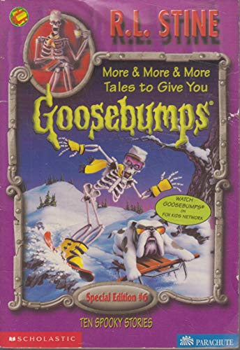 9780590366830: More & More & More Tales to Give You Goosebumps: Ten Spooky Stories (Goosebumps Special Edition #6)