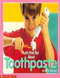 9780590367776: Let's Find Out About Toothpaste (Let's Find Out Library)