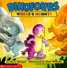 Where's Mommy? (Dinofours) (0590374567) by Metzer, Steve; Metzger, Steve