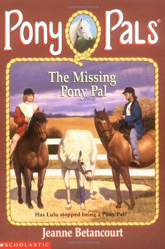 The Missing Pony Pal (Pony Pals #16): Betancourt, Jeanne, Bachem,