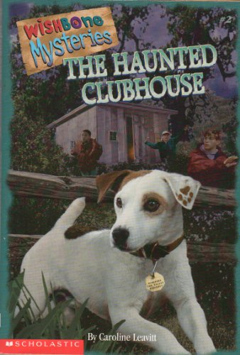 9780590375184: The haunted clubhouse (Wishbone mysteries)