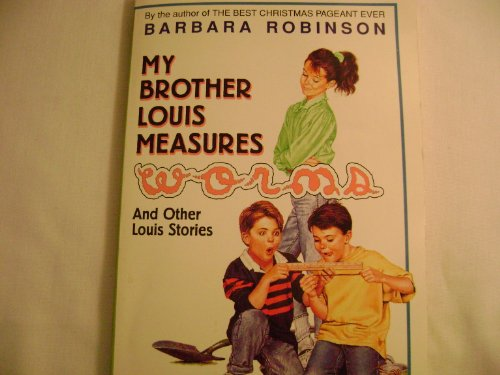 My Brother Louis Measures Worms (9780590384629) by Barbara Robinson