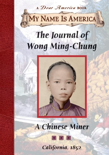 9780590386074: The Journal of Wong Ming-Chung: A Chinese Miner, California, 1852 (My Name is America)