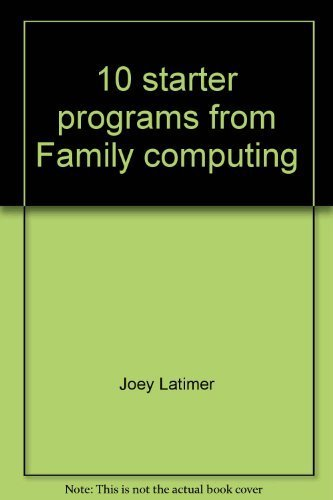 10 starter programs from Family computing: For Apple, Atari, Commodore 64 and VIC-20, TI, Timex and...