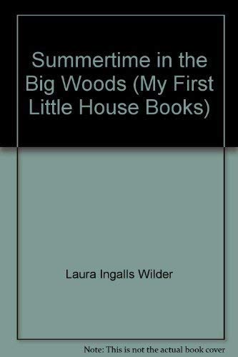 9780590390958: Summertime in the Big Woods (My First Little House Books)