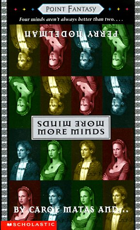 More Minds (Point Fantasy) (059039469X) by Carol Matas; Perry Nodelman