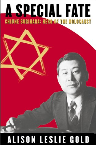 A Special Fate: Chiune Sugihara: Hero of the Holocaust: Gold, Alison Leslie