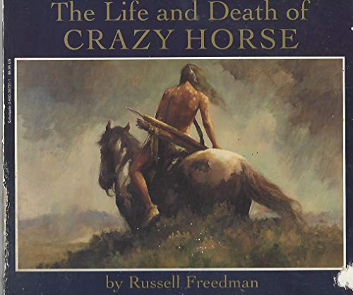 Life and Death of Crazy Horse: Freedman, Russell