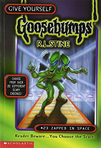 Zapped in Space (Give Yourself Goosebumps, No 23): R.L. Stine