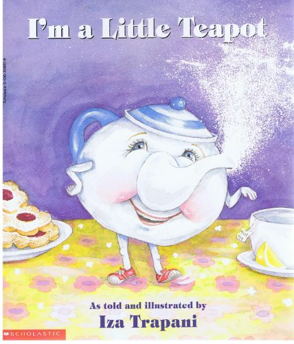 9780590399616: I'm a Little Teapot with Audio Tape Iza Trapani (I'm a Little Teapot as told and illustrated by Iza Trapani)