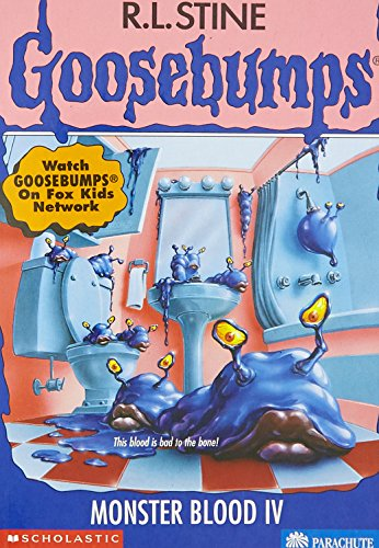 Goosebumps (Monster Blood IV): R.L. Stine