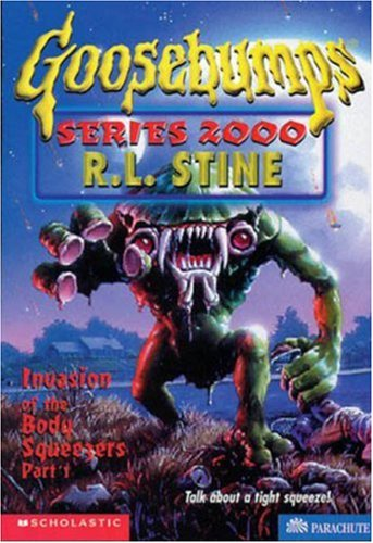 9780590399913: Invasion of the Body Squeezers, Part 1 (Goosebumps Series 2000, No. 4)