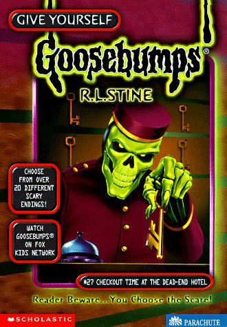 Checkout Time at the Dead-End Hotel (Give Yourself Goosebumps, No. 27): R. L. Stine
