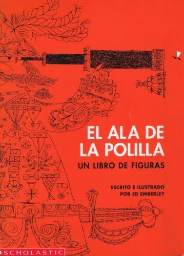 El Ala De La Polilla: Un Libro De Figuras (Spanish Edition) (0590400029) by Ed Emberley