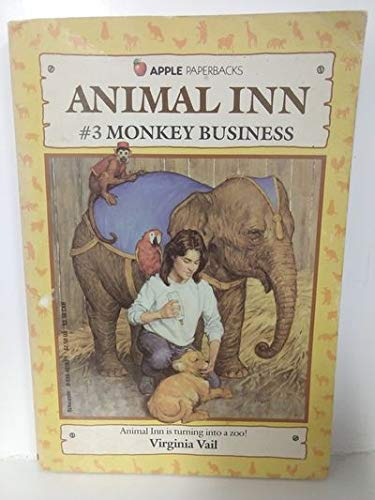 Monkey Business (Animal Inn, No.3) (0590401831) by Vail, Virginia