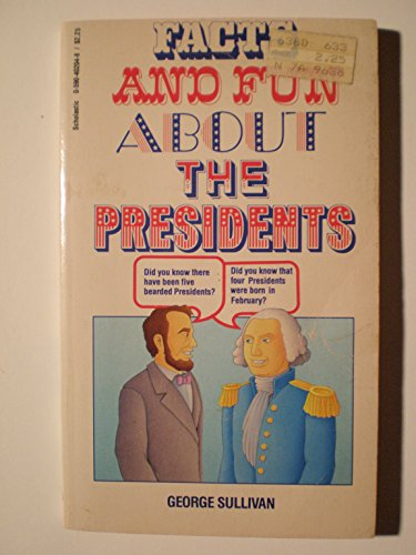 Facts and Fun about the Presidents (0590402048) by Sullivan, George