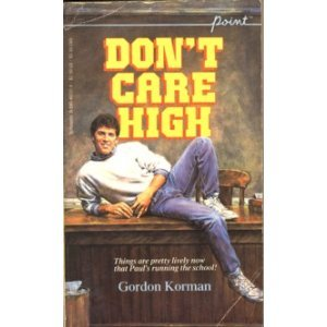 Dont Care High (059040251X) by Gordan Korman; Gordon Korman