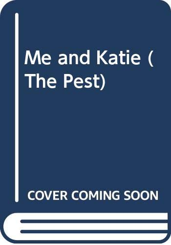 9780590402835: Me and Katie (The Pest)