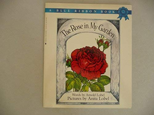 9780590403566: The Rose in My Garden / By Arnold Lobel
