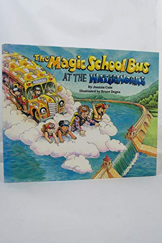 9780590403610: Title: The magic school bus at the waterworks