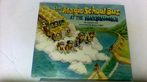 9780590403610: The magic school bus at the waterworks
