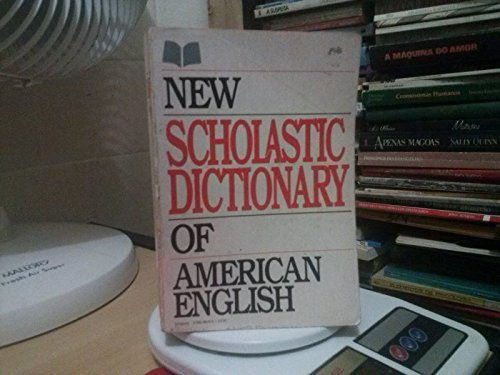 New Scholastic Dictionary of American English: Scholastic Books
