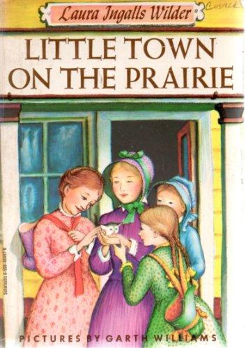 Little Town on the Prairie: wilder, laura