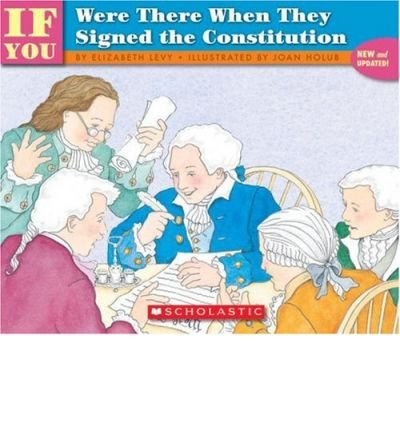 9780590405195: If You Were There When They Signed the Constitution