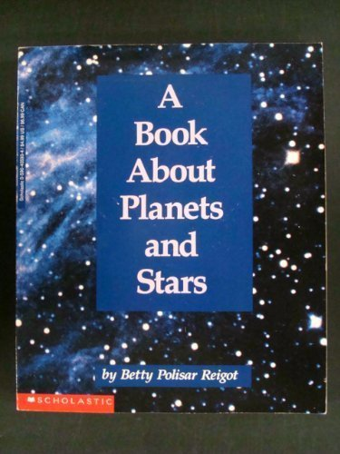 9780590405935: A Book About Planets and Stars