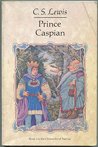 Prince Caspian (Book 2 in the Chronicles: C. S. Lewis