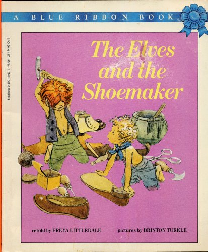 9780590406093: THE ELVES AND THE SHOEMAKER retold by Freya Littledale, pictures by Brinton Turkle. (1975 Softcover 7 1/4 x 9 inches, 32 pages. Scholastic Blue Ribbon Book.)