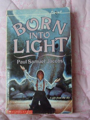 9780590406222: Born Into Light