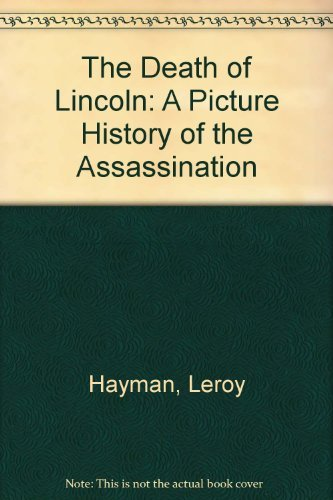 9780590406390: The Death of Lincoln: A Picture History of the Assassination