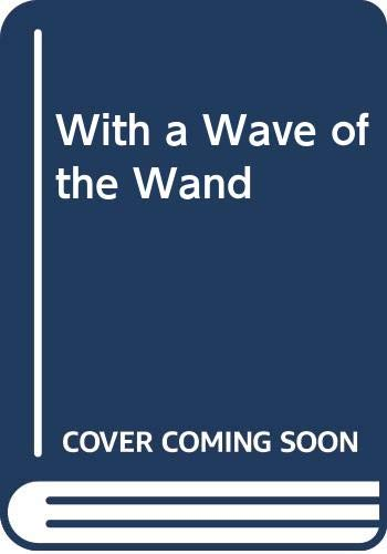 9780590407014: With a Wave of the Wand