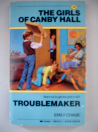 Troublemaker (The Girls of Canby Hall #22): Chase, Emily
