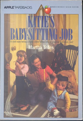Katie's Baby-sitting Job (An Apple Paperback): Martha Tolles