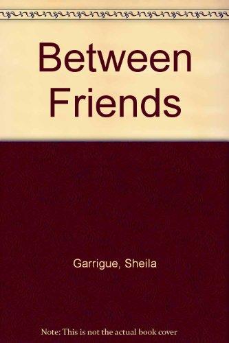 9780590407731: Between Friends