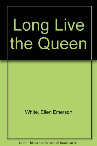 Long Live the Queen (059040850X) by White, Ellen Emerson