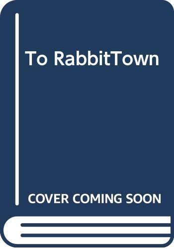 9780590408523: To RabbitTown