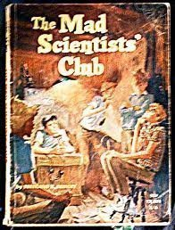 Mad Scientists' Club (0590408771) by Bertrand R. Brinley