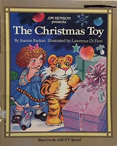 Jim Henson Presents the Christmas Toy: Joanne Barkan, Larry Di Fiori (Illustrator)