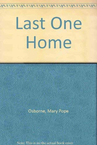 Last One Home: Osborne, Mary Pope
