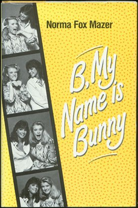 9780590409308: B, My Name Is Bunny
