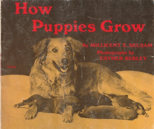 How Puppies Grow: Selsam, Millicent E.
