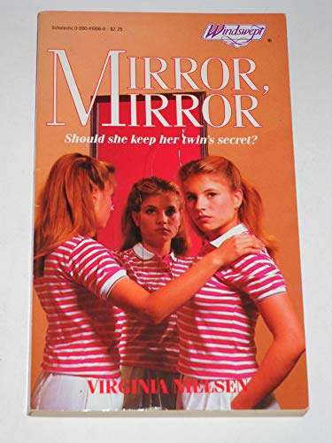 Mirror, Mirror (Windswept Mystery Romance, #17) (0590410660) by Nielsen, Virginia