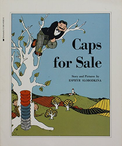 Caps for Sale: A Tale of a: Esphyr Slobodkina