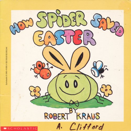 How Spider Saved Easter: Kraus, Robert
