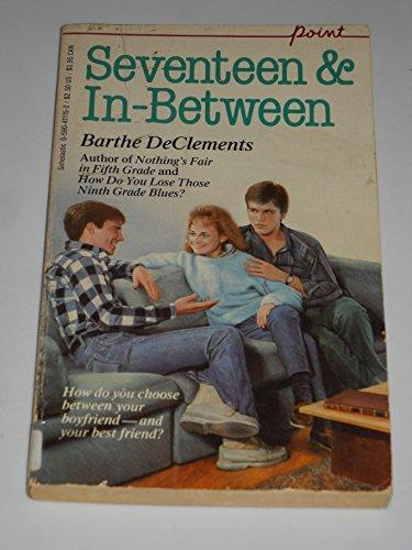 9780590411158: Seventeen and in Between