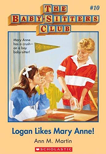 Logan Likes Mary Anne! (Baby-Sitters Club #10) (0590411241) by Martin, Ann M.