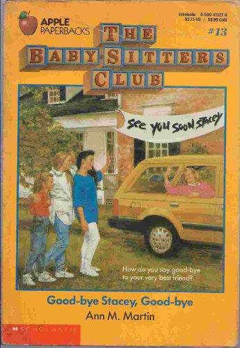 Good-Bye Stacey, Good-Bye (Baby-Sitters Club # 13) (0590411276) by Ann M. Martin